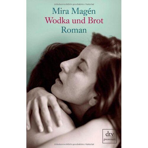 Mira Magén - Wodka und Brot: Roman - Preis vom 11.04.2021 04:47:53 h