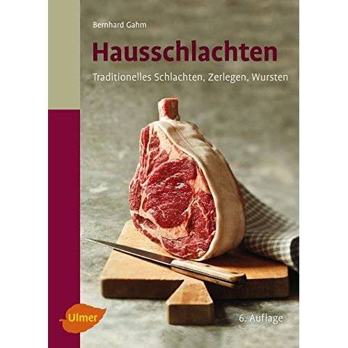 Bernhard Gahm - Hausschlachten: Traditionelles Schlachten, Zerlegen, Wursten - Preis vom 22.01.2020 06:01:29 h