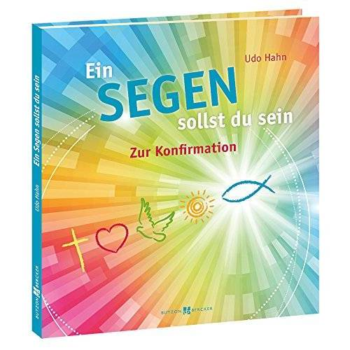 Udo Hahn - Ein Segen sollst du sein: Zur Konfirmation - Preis vom 20.10.2020 04:55:35 h