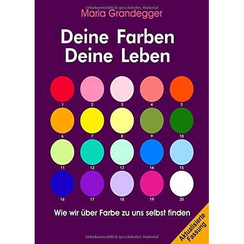 maria grandegger - Deine Farben - Deine Leben: Wie wir über Farbe zu uns selbst finden - Preis vom 20.10.2020 04:55:35 h