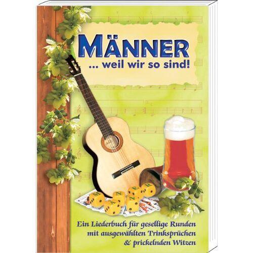 - Männer... weil wir so sind: Ein Liederbuch für gesellige Runden mit ausgewählten Trinksprüchen & prickelnden Witzen - Preis vom 05.05.2021 04:54:13 h