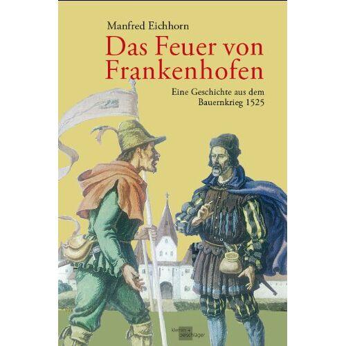 Manfred Eichhorn - Das Feuer von Frankenhofen. Eine Geschichte aus dem Bauernkrieg 1525 - Preis vom 20.10.2020 04:55:35 h