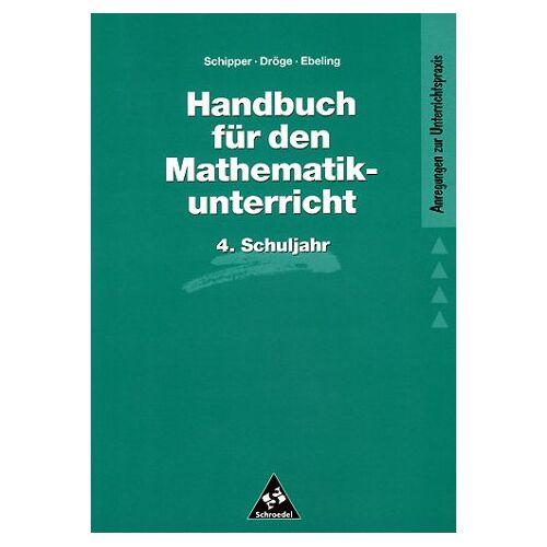 Wilhelm Schipper - Handbücher Mathematik: Handbuch für den Mathematikunterricht an Grundschulen: 4. Schuljahr (Handbücher für den Mathematikunterricht 1. bis 4. Schuljahr) - Preis vom 13.05.2021 04:51:36 h