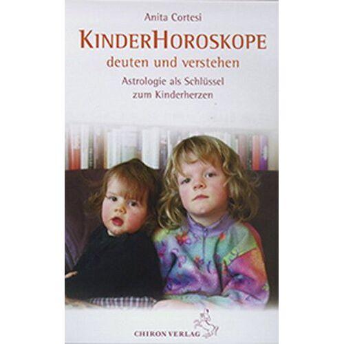 Anita Cortesi - Kinderhoroskope deuten und verstehen - Preis vom 28.02.2021 06:03:40 h