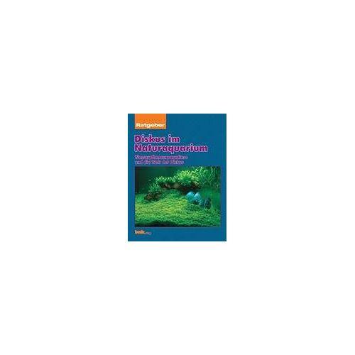 Takashi Amano; Bernd Degen - Diskus im Naturaquarium, Ratgeber - Preis vom 20.10.2020 04:55:35 h