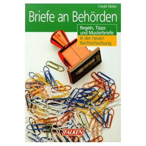 Weber Briefe an Behörden. Regeln, Tips und Musterbriefe. - Preis vom 18.10.2020 04:52:00 h