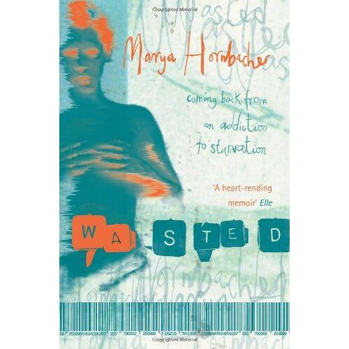 Marya Hornbacher - Wasted - Preis vom 18.04.2021 04:52:10 h