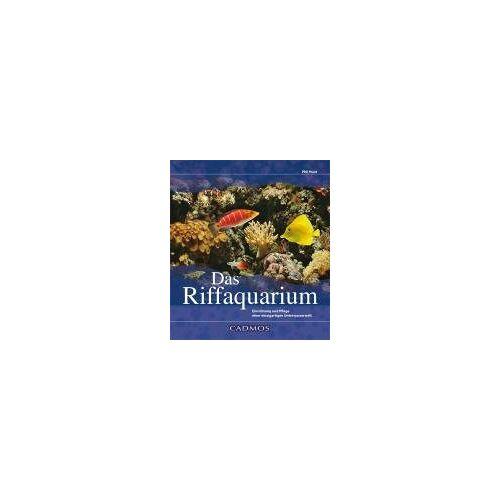 Phil Hunt - Das Riffaquarium: Einrichtung und Pflege einer einzigartigen Unterwasserwelt - Preis vom 08.05.2021 04:52:27 h