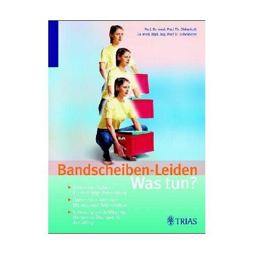 Paul Oldenkott - Bandscheiben-Leiden: Was tun? - Preis vom 16.04.2021 04:54:32 h