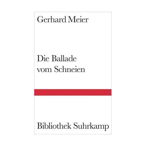 Gerhard Meier - Die Ballade vom Schneien - Preis vom 14.04.2021 04:53:30 h