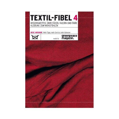 Greenpeace Magazin - Textil-Fibel 4 - Preis vom 16.05.2021 04:43:40 h