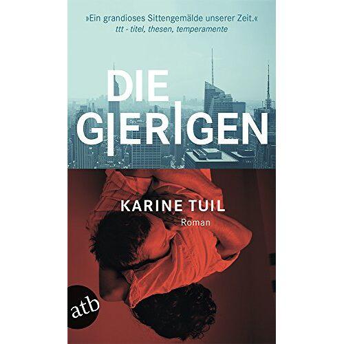Karine Tuil - Die Gierigen: Roman - Preis vom 06.09.2020 04:54:28 h