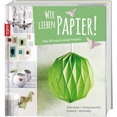 - Wir lieben Papier!: Über 50 inspirierende Projekte - Preis vom 07.05.2021 04:52:30 h