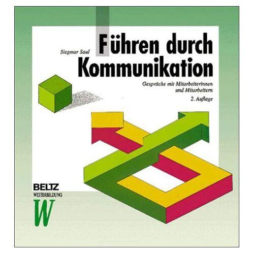 Siegmar Saul - Führen durch Kommunikation. Gespräche mit Mitarbeiterinnen und Mitarbeitern - Preis vom 07.05.2021 04:52:30 h
