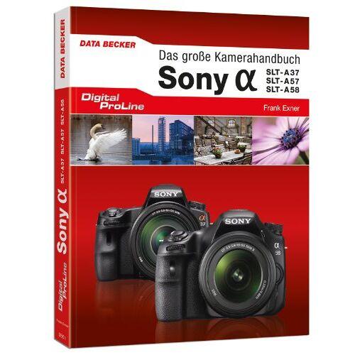 Exner Digital ProLine Das große Kamerahandbuch Sony Alpha SLT A37 & A57/A58 - Preis vom 21.10.2020 04:49:09 h