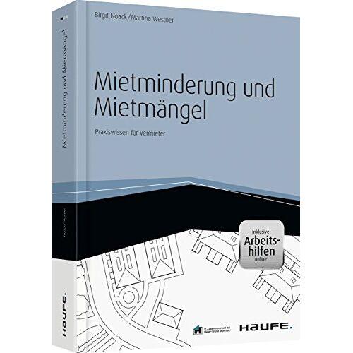 Birgit Noack - Mietminderung und Mietmängel - inkl. Arbeitshilfen online: Praxiswissen für Vermieter (Haufe Fachbuch) - Preis vom 18.10.2020 04:52:00 h