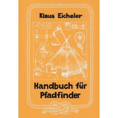 Klaus Eicheler - Handbuch für Pfadfinder - Preis vom 06.05.2021 04:54:26 h