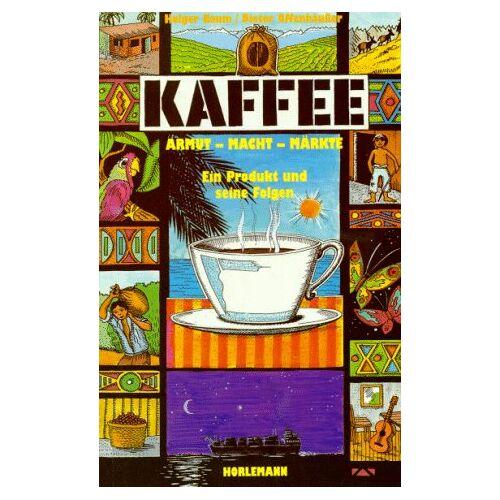 Holger Baum - Kaffee. Armut, Macht, Märkte - Preis vom 06.09.2020 04:54:28 h