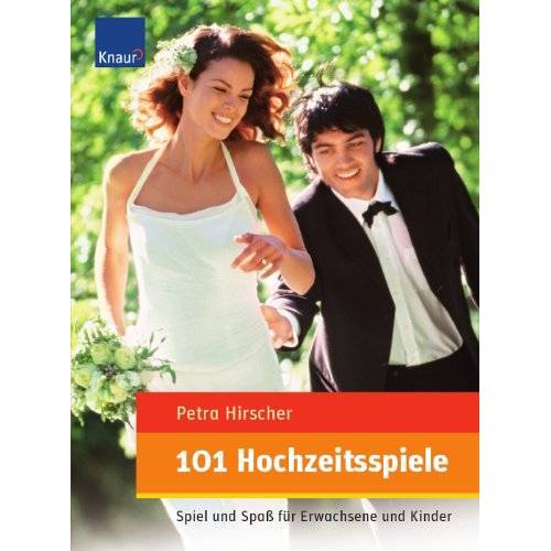Petra Hirscher - 101 Hochzeitsspiele: Spiel und Spaß für Erwachsene und Kinder - Preis vom 21.10.2020 04:49:09 h