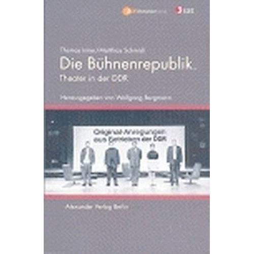 Thomas Irmer - Die Bühnenrepublik: Theater in der DDR - Preis vom 18.04.2021 04:52:10 h