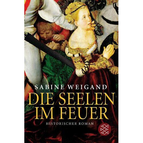 Sabine Weigand - Die Seelen im Feuer - Preis vom 10.05.2021 04:48:42 h