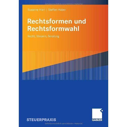 Susanne Hierl - Rechtsformen und Rechtsformwahl: Recht, Steuern, Beratung - Preis vom 04.09.2020 04:54:27 h