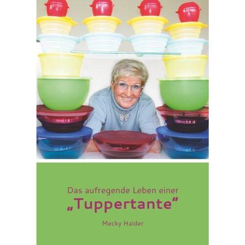 Margret Haider - Das aufregende Leben einer Tuppertante - Preis vom 18.04.2021 04:52:10 h
