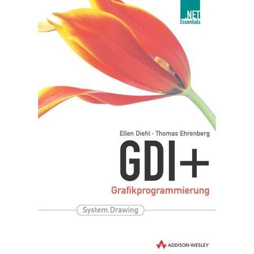 Ellen Diehl - GDI+ . Grafikprogrammierung (Programmer's Choice) - Preis vom 15.08.2020 04:47:29 h