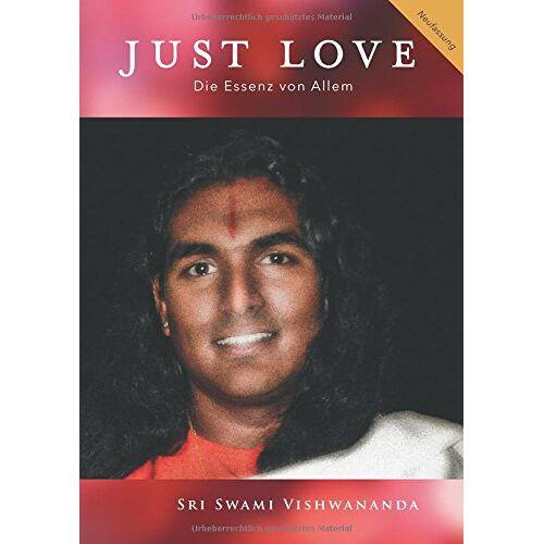 Vishwananda, Sri Swami - Just Love: Die Essenz von Allem - Preis vom 13.11.2019 05:57:01 h