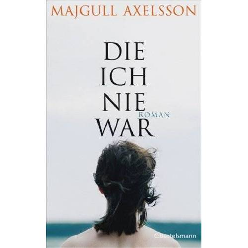 Majgull Axelsson - Die ich nie war - Preis vom 21.04.2021 04:48:01 h