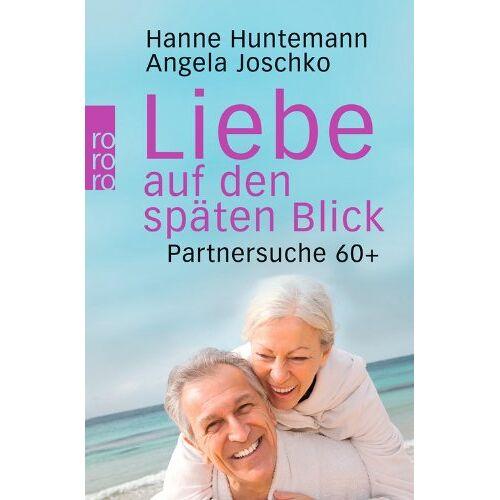 Hanne Huntemann - Liebe auf den späten Blick: Partnersuche 60+ - Preis vom 16.04.2021 04:54:32 h