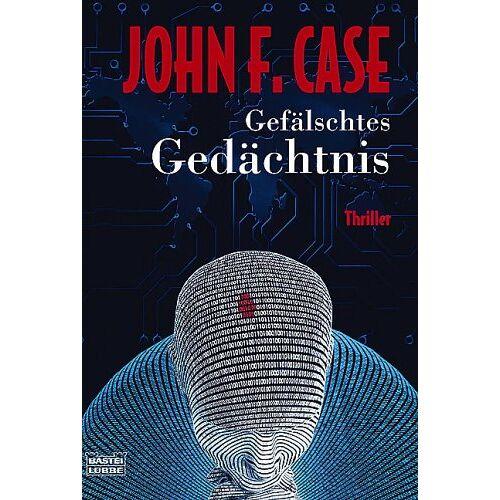 Case, John F. - Gefälschtes Gedächtnis. - Preis vom 16.04.2021 04:54:32 h