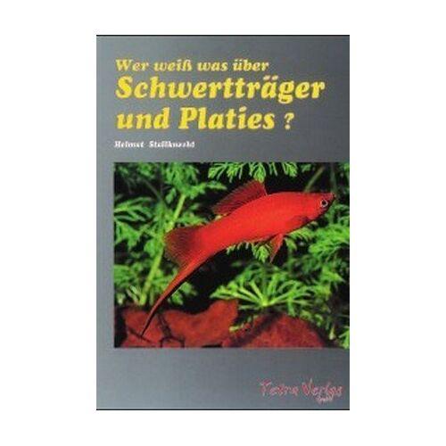 Helmut Stallknecht - Wer weiß was über Schwertträger und Platies - Preis vom 15.04.2021 04:51:42 h
