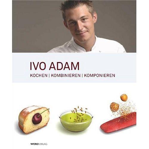 Ivo Adam - Ivo Adam: Kochen, kombinieren, komponieren - Preis vom 13.05.2021 04:51:36 h
