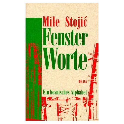 Mile Stojic - FensterWorte. Ein bosnisches Alphabet - Preis vom 04.09.2020 04:54:27 h