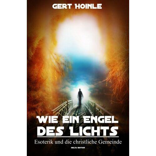 Gert Hoinle - Wie ein Engel des Lichts - Esoterik und die christliche Gemeinde - Preis vom 12.05.2021 04:50:50 h