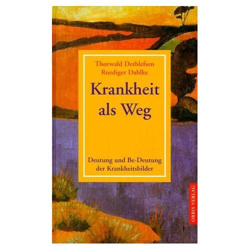 Thorwald Dethlefsen - Krankheit als Weg. Deutung und Be-deutung der Krankheitsbilder - Preis vom 19.10.2020 04:51:53 h