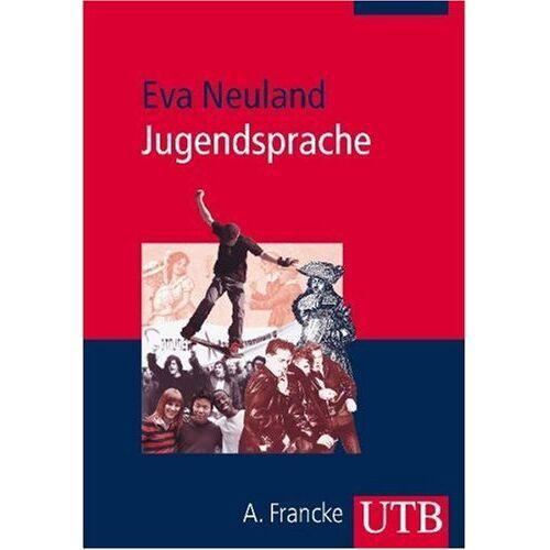 Eva Neuland - Jugendsprache: Eine Einführung - Preis vom 20.10.2020 04:55:35 h