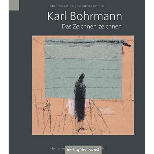 Uwe Haupenthal - Karl Bohrmann: Das Zeichnen zeichnen. Collagen und Zeichnungen 1954–1989 - Preis vom 25.02.2020 06:03:23 h