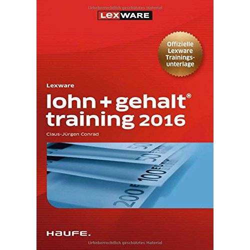 Claus-Jürgen Conrad - Lexware lohn + gehalt Training 2016 (Lexware Training) - Preis vom 21.10.2020 04:49:09 h