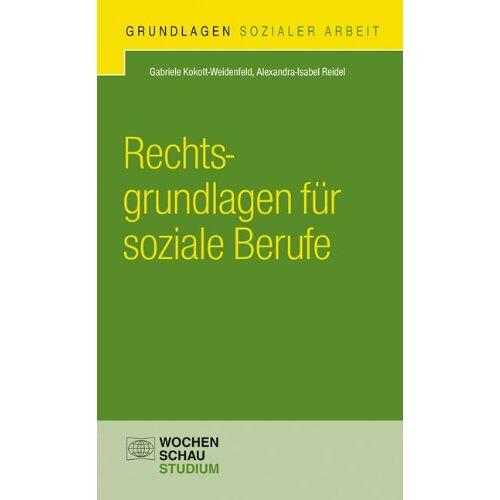 Gabriele Kokott-Weidenfeld - Rechtsgrundlagen für soziale Berufe - Preis vom 25.02.2021 06:08:03 h