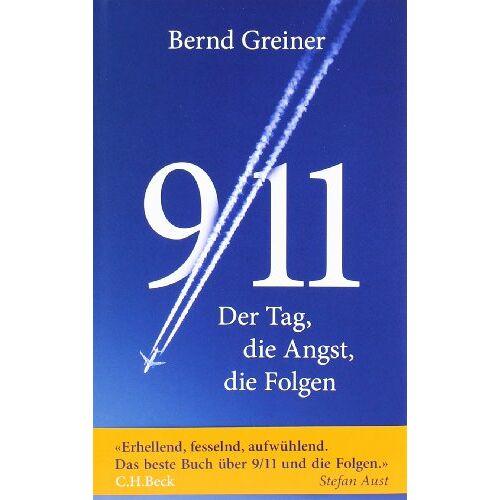 Bernd Greiner - 9/11: Der Tag, die Angst, die Folgen - Preis vom 12.04.2021 04:50:28 h