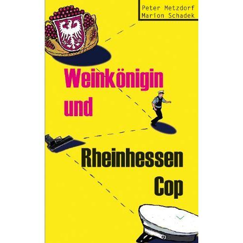 Peter Metzdorf - Weinkönigin und Rheinhessen-Cop - Preis vom 15.05.2021 04:43:31 h