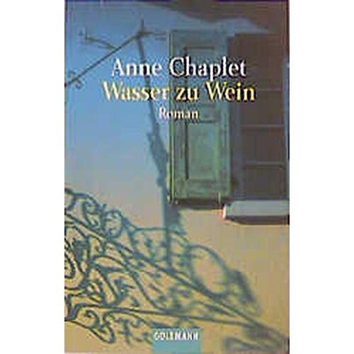 Anne Chaplet - Wasser zu Wein - Preis vom 17.04.2021 04:51:59 h