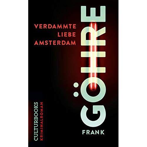 Frank Göhre - Verdammte Liebe Amsterdam - Preis vom 05.05.2021 04:54:13 h