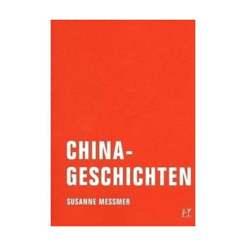 Susanne Messmer - Chinageschichten - Preis vom 06.05.2021 04:54:26 h