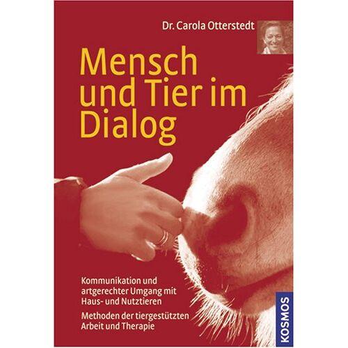 Carola Otterstedt - Mensch und Tier im Dialog: Kommunikation und artgerechter Umgang mit Haus- und Nutztieren. Methoden der tiergestützten Arbeit und Therapie - Preis vom 22.10.2020 04:52:23 h