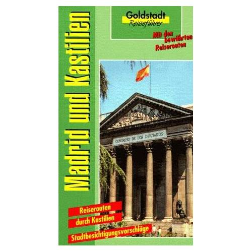 Dieter Neubauer - Goldstadt Reiseführer, Bd.99, Madrid und Kastilien - Preis vom 21.04.2021 04:48:01 h