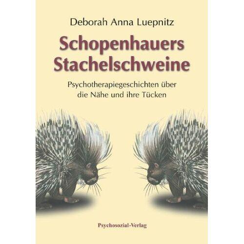 Deborah A. Luepnitz - Schopenhauers Stachelschweine: Psychotherapiegeschichten über die Nähe und ihre Tücken - Preis vom 24.10.2020 04:52:40 h