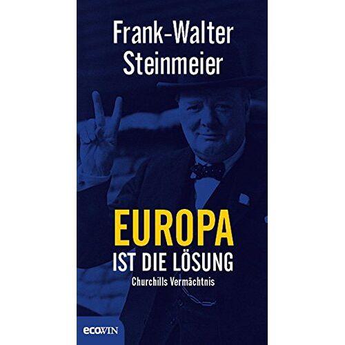 Frank-Walter Steinmeier - Europa ist die Lösung: Churchills Vermächtnis - Preis vom 08.05.2021 04:52:27 h